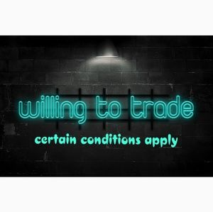 Everything! Willing to trade.